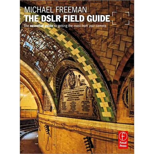 Focal Press Book: The DSLR Field Guide by Michael Freeman
