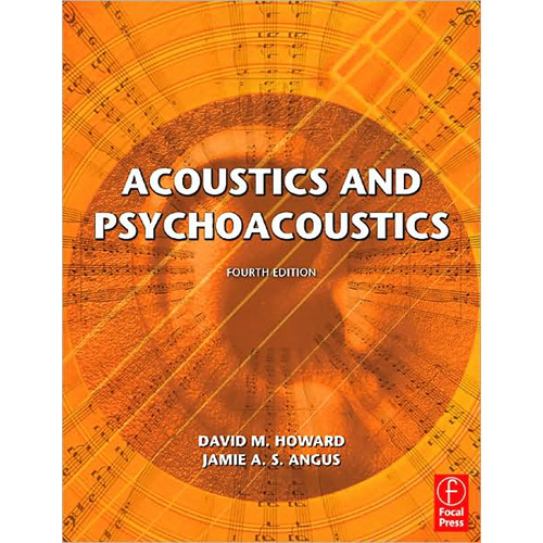 Focal Press Book/CD: Acoustics and Psychoacoustics by David Howard, Jamie Angus