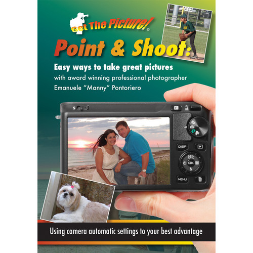 GET the PICTURE DVD: Point & Shoot: Easy Ways to Take Great Pictures