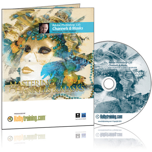 Kelby Media DVD: Mastering Channels and Masks in Adobe Photoshop CS5 with Corey Barker