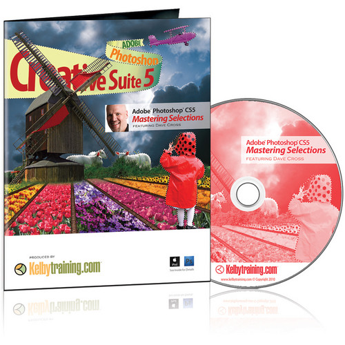 Kelby Media DVD: Mastering Selections in Adobe Photoshop CS5 with Dave Cross