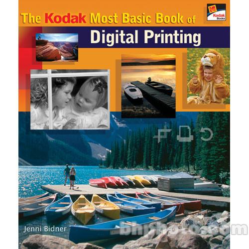 Kodak Book: The Kodak Most Basic Book of Digital Printing