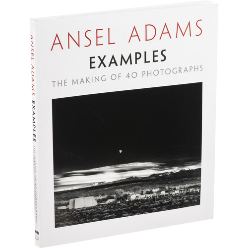 Little Brown Book: Ansel Adams - Examples Making 40 Photos