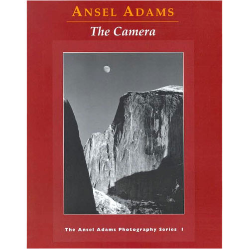 Little Brown Book: Ansel Adams - The Camera