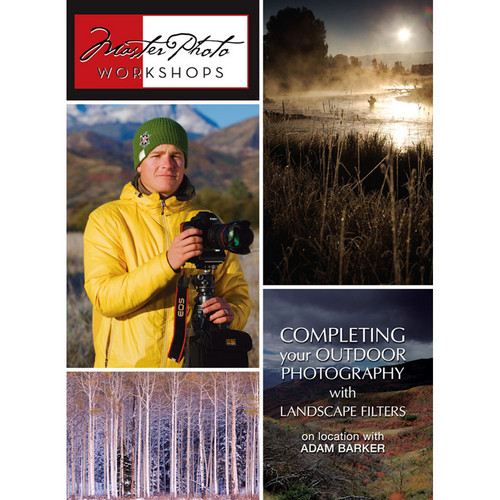 Master Photo Workshops DVD: Completing Your Outdoor Photography with Landscape Filters with Adam Barker