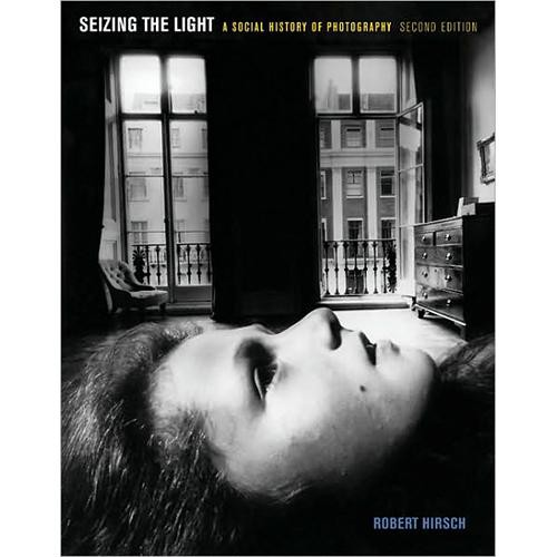 McGraw-Hill Book: Seizing the Light: A Social History of Photography by Robert Hirsch