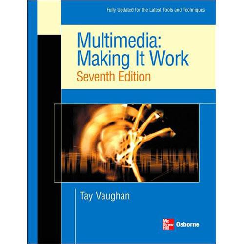 McGraw-Hill Book: Multimedia: Making it Work, Seventh Edition by Tay Vaughan