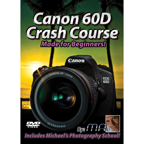 Michael the Maven Canon 60D Crash Course (DVD)