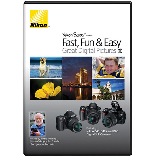 Nikon DVD: Fast, Fun & Easy: Great Digital Pictures II with Bob Krist