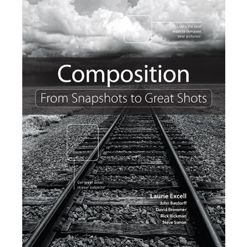 Peachpit Press Book: Composition: From Snapshots to Great Shots (First Edition)