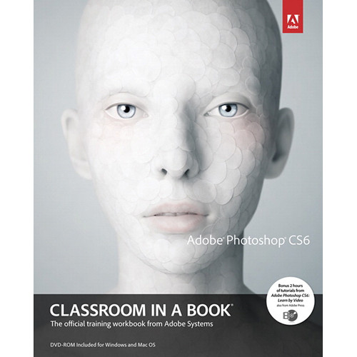 Adobe Press Book: Adobe Photoshop CS6 Classroom in a Book
