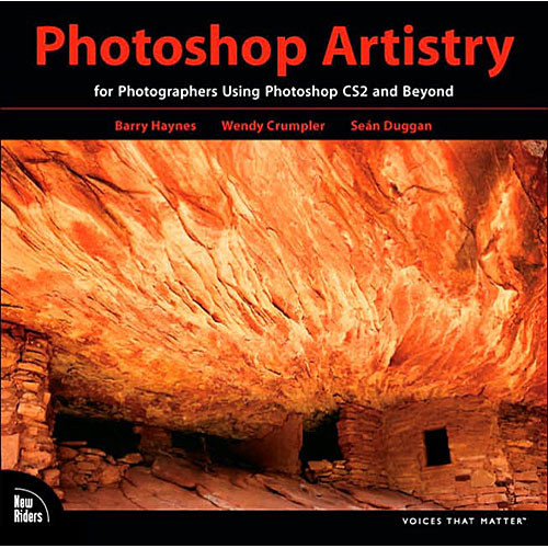 Pearson Education Book/DVD: Photoshop Artistry: For Photographers Using Photoshop CS2 and Beyond by Barry Haynes, Wendy Crumpler, Sean Duggan