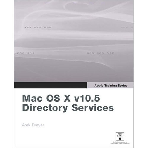 Pearson Education Book: Apple Training Series: Mac OS X v10.5 Directory Services by Arek Drever
