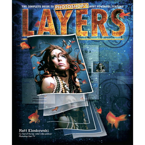 Peachpit Press Book: Layers: The Complete Guide to Photoshop's Most Powerful Feature (First Edition)