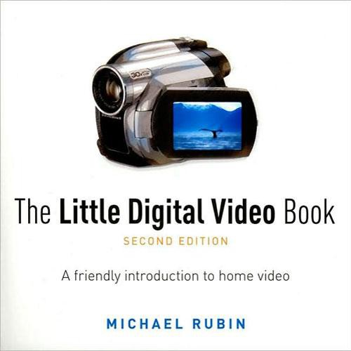 Pearson Education Book: Little Digital Video Book, 2nd Edition by Michael Rubin
