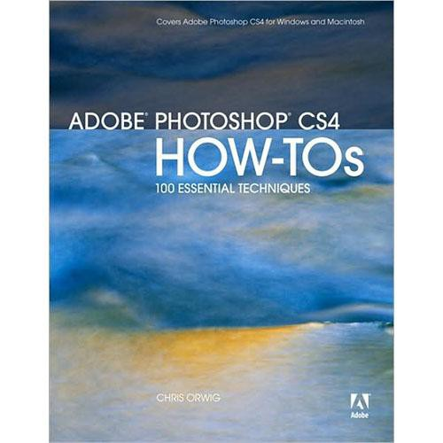 Pearson Education Book: Adobe Photoshop CS4 How-Tos: 100 Essential Techniques by Chris Orwig