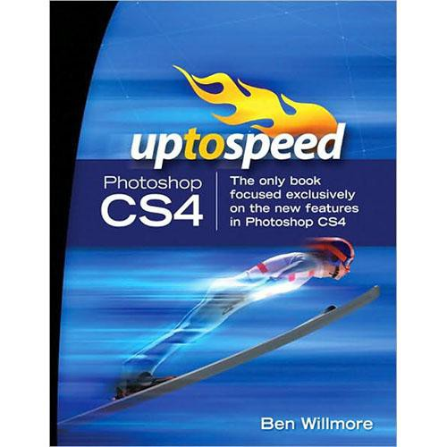 Pearson Education Book: Adobe Photoshop CS4: Up to Speed by Ben Willmore