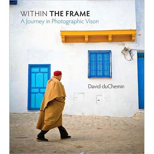 Pearson Education Book: Within the Frame: The Journey of Photographic Vision by David DuChemin