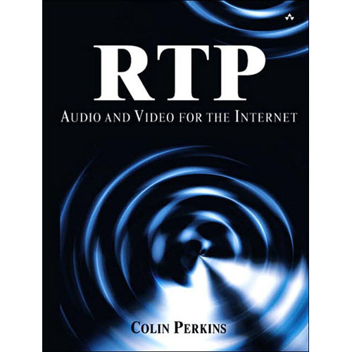 Pearson Education Book: RTP: Audio and Video for the Internet, 1st Edition