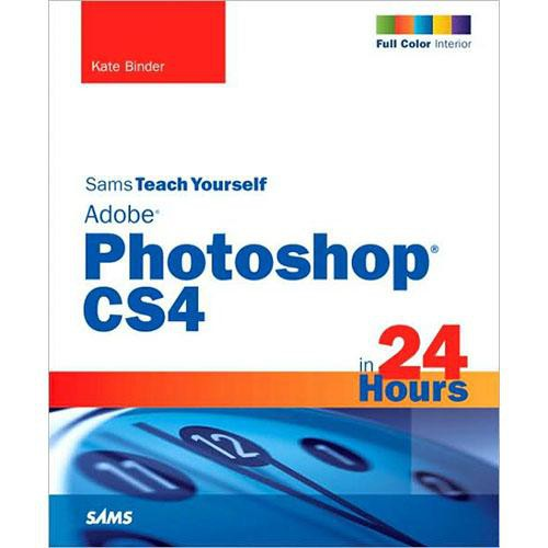 Pearson Education Book: Sams Teach Yourself Adobe Photoshop CS4 in 24 Hours by Kate Binder