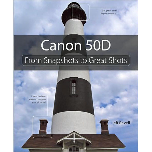 Pearson Education Book: Canon 50D: From Snapshots to Great Shots by Jeff Revell