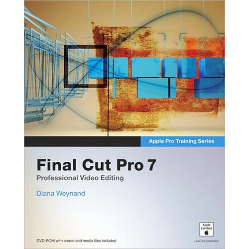 Peachpit Press Apple Pro Training Series: Final Cut Pro 7