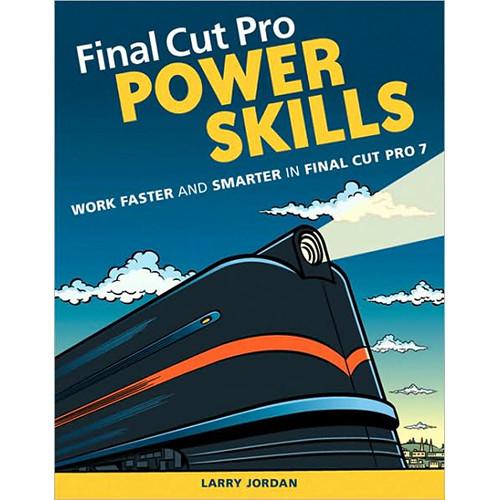 Pearson Education Book: Final Cut Pro Power Skills by Larry Jordan