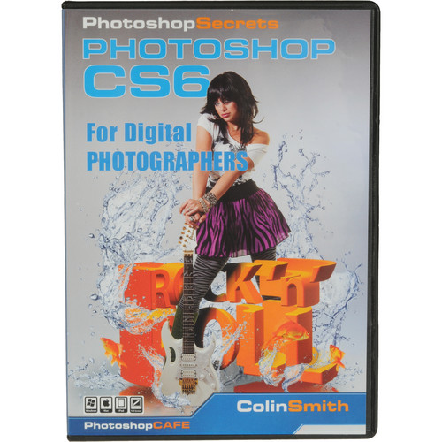 PhotoshopCAFE DVD: Photoshop CS6 for Digital Photographers