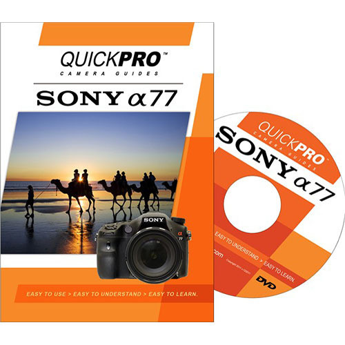 QuickPro Training DVD: Sony Alpha a77 Digital Camera