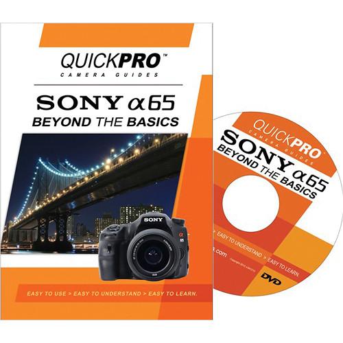 QuickPro Training DVD: Sony Alpha 65: Beyond the Basics