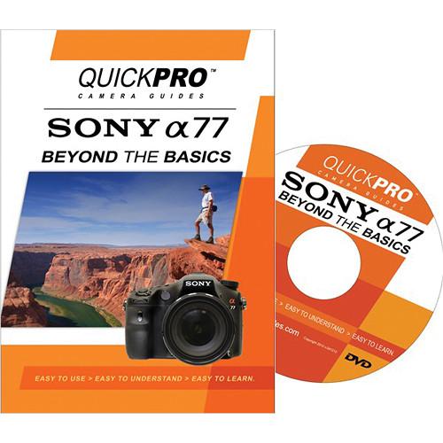 QuickPro DVD: Sony A77 Beyond the Basics DVD