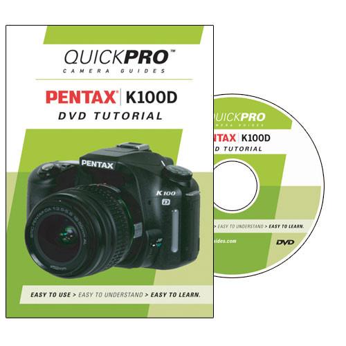 QuickPro DVD: Pentax K100D Digital SLR Camera