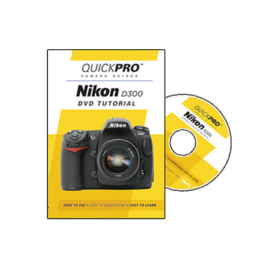 QuickPro DVD: Nikon D300 Tutorial