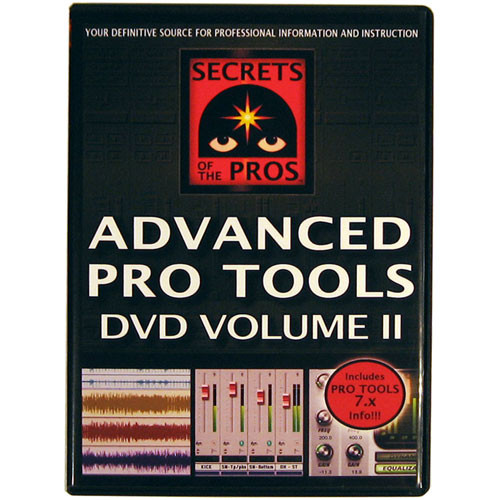 Secrets Of The Pros DVD: Advanced Pro Tools, Volume 2