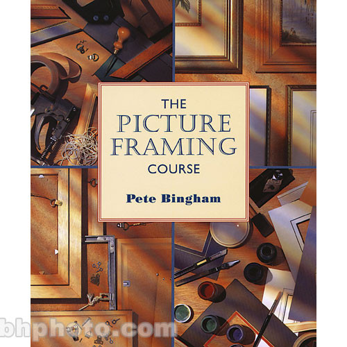 Stackpole Book: The Picture Framing Course