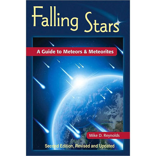 Stackpole Book: Falling Stars: A Guide to Meteors and Meteorites by Mike D. Reynolds