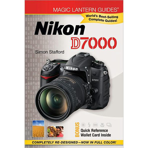 Sterling Publishing Book: Magic Lantern Guides: Nikon D7000 by Simon Stafford