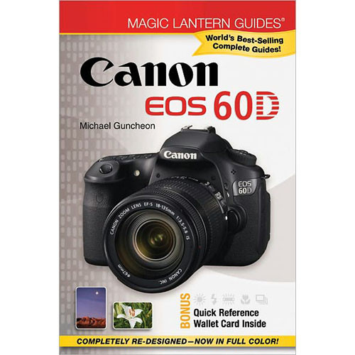 Sterling Publishing Book: Magic Lantern Guides: Canon EOS 60D by Michael Guncheon