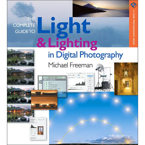 Sterling Publishing Book: The Complete Guide to Light & Lighting in Digital Photography