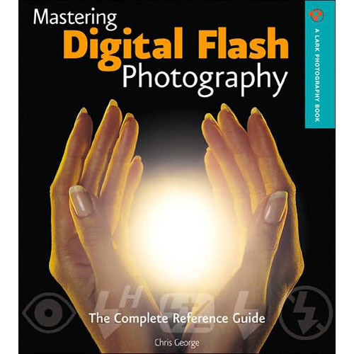 Sterling Publishing Book: Mastering Digital Flash Photography by Chris George