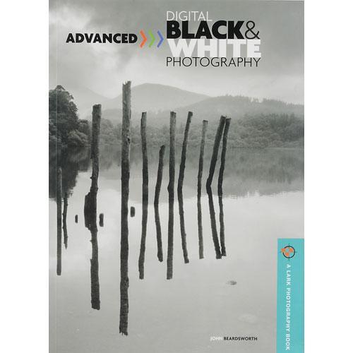 Sterling Publishing Book: Advanced Digital Black & White Photography by John Beardsworth