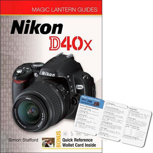 Sterling Publishing Book: Magic Lantern Guide for the Nikon D40x Digital SLR Camera