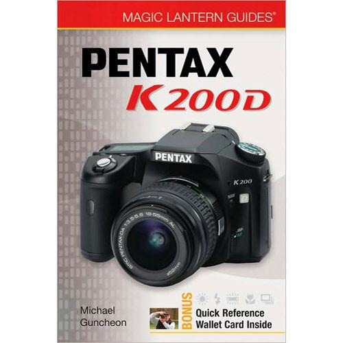 Sterling Publishing Book: Magic Lantern Guide: Pentax K200D by Michael Guncheon