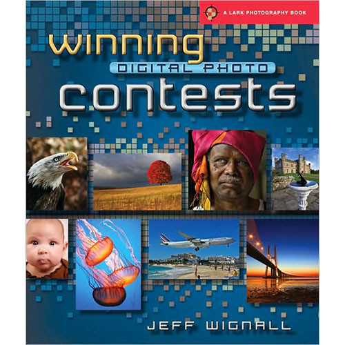 Sterling Publishing Book: Winning Digital Photo Contests, by Jeff Wignall