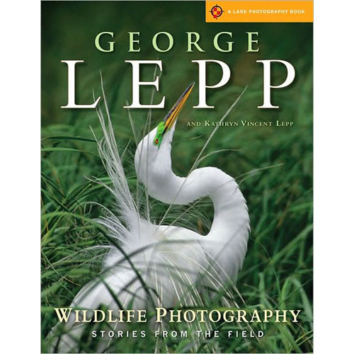 Sterling Publishing Book: Wildlife Photography by George Lepp and Kathryn Vincent Lepp