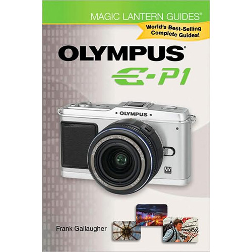 Sterling Publishing Book: Magic Lantern Guides: Olympus E-P1 by Frank Gallaugher
