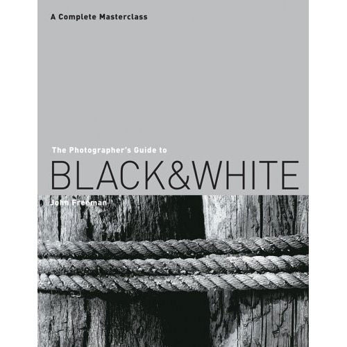 Sterling Publishing Book: The Photographer's Guide to Black & White