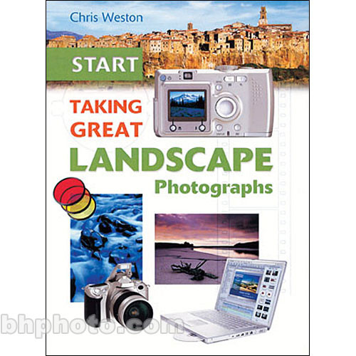 Sterling Publishing Book: Start Taking Great Landscape Photographs
