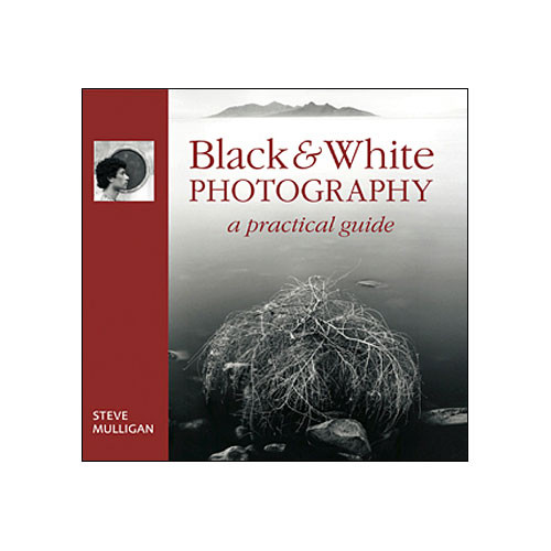 Sterling Publishing Book: Black & White Photography by Steve Mulligan