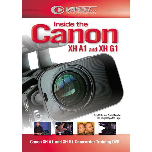 Vasst DVD: Inside the Canon XHA1 and XHG1 by Donald Berube, Daniel Berube, and Douglas S. Eagle